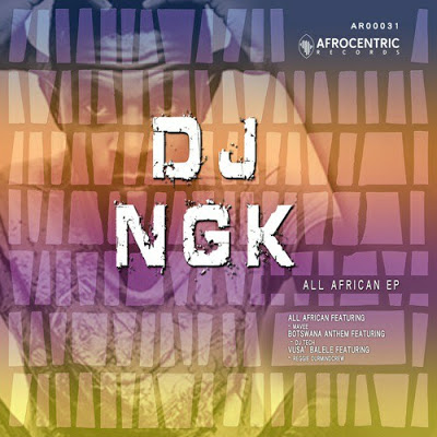 DJ NGK – All African Ft. Mavee (Original Mix) Mp3 Download. DJ NGK – All African EP