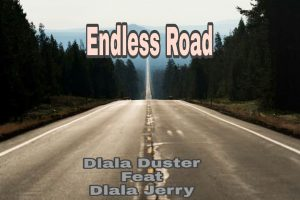 Dlala Duster – Endless Road Ft. Dlala Jerry Mp3 Download