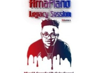 Gaba Cannal – Amapiano Legacy Sessions Vol.1 Fakaza Download