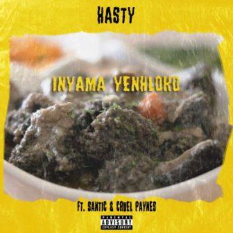 Hasty Ft. Santic & Cruel Paynes – Nyama Yenhloko Fakaza Download