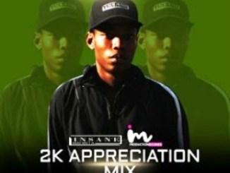 Insane Malwela – 2K Appreciation Mix Fakaza