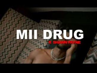Jayhood - Mii Drug Ft. Shawn Payne