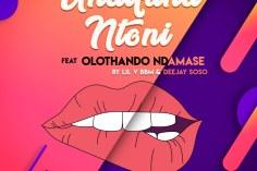 Lil V BBM & Deejay Soso - Undifuna Ntoni ft Olothando Ndamase Mp3 Download