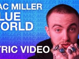 Mac Miller - Blue World Lyrics