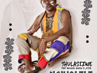 Thulasizwe – Ngixolele ft. Muungu Queen & Josta Mp3 Download