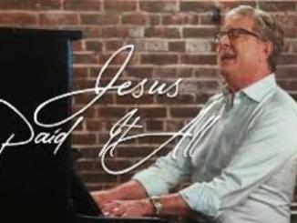 VIDEO: Don Moen - Jesus Paid it All Fakaza 2020 Download