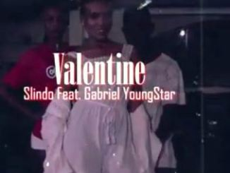 Valentine - Slindo Ft Gabriel YoungStar Video Download