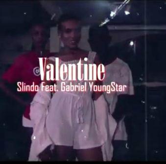 Valentine - Slindo Ft Gabriel YoungStar Video Download