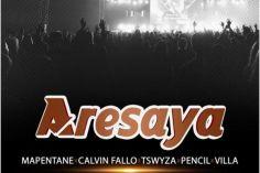 Mapentane, Calvin Fallo, Tswyza, Pencil & Villa – Aresaya Mp3 Download