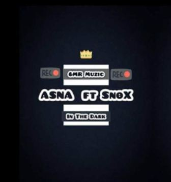 ASNA Ft. SNOX - In The Dark Fakaza 2020 Mp3 Download