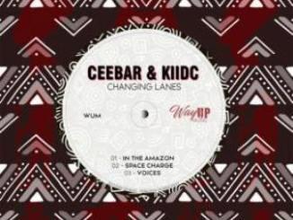 CeebaR & KiidC – Changing Lanes EP Fakaza Mp3 Download Zip