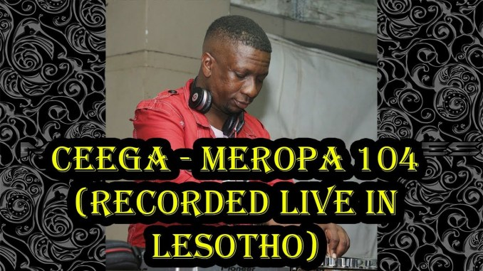 Download Mp3 Ceega – Meropa 104 (Recorded Live in Lesotho)