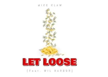 DJ Mike Klaw – Let Loose Ft. Wil Harbor Mp3 Download