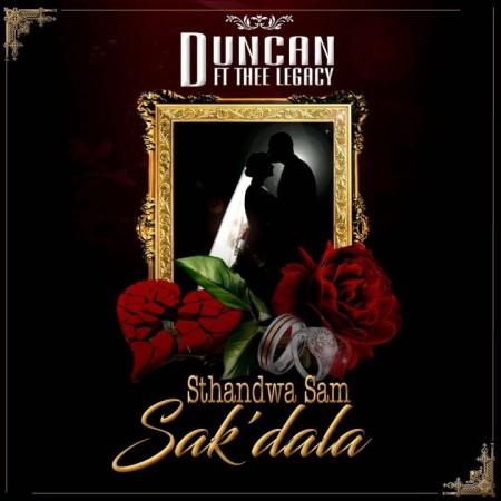 Duncan – Sthandwa Sam Sak'dala Ft. Thee Legacy Mp3 Download