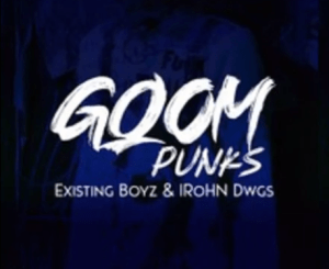 Existing Boyz & IRohn Dwgs – Gqom Punks Mp3 Download