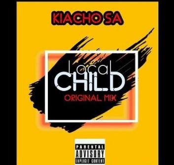 Kiacho Sa – Local Child (Kasi Dance Mix) Mp3 Download Fakaza
