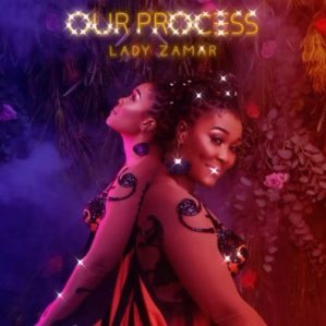 Lady Zamar – Our Process Mp3 Download