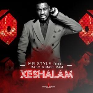 Mr Style – Xeshalam Ft. Mabo & Mass Ram Mp3 Download