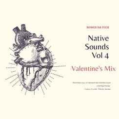 Bongs Da Vick – Native Sounds Vol 4 (Valentine's Mix) Mp3 Download