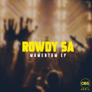 EP: Rowdy SA – Momentum Mp3 Download