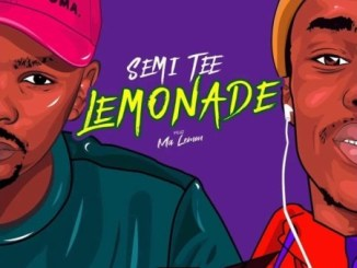 Semi Tee – Lemonade Ft. Ma Lemon Mp3 Download