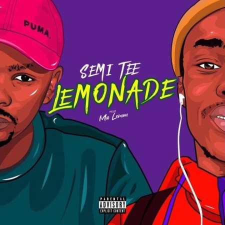 Semi Tee – Lemonade Ft. Ma Lemon Mp3 Download