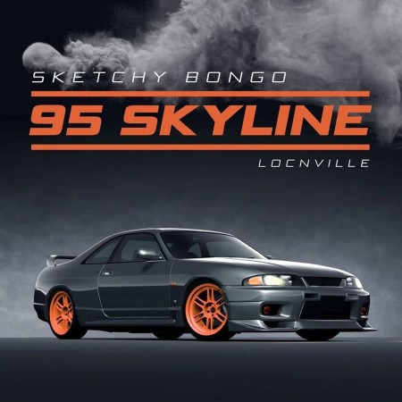 Download Mp3 Sketchy Bongo – 95 Skyline Ft. Locnville