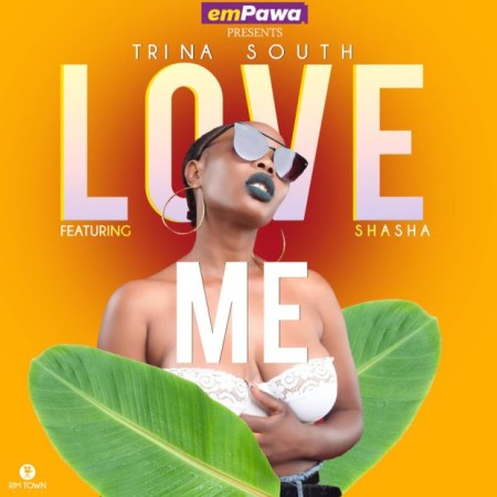 Download Mp3 Trina South – Love Me Ft. Sha Sha