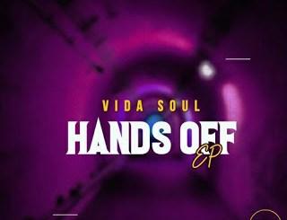 EP: Vida-soul – Hands Off Zip Download