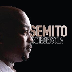 Download ALBUM Zip Semito – Ndizozisola