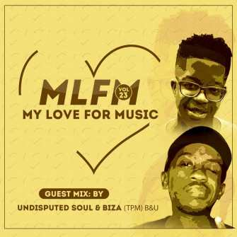 Download Mp3 Biza & Undisputed Soul – My Love For Music Vol. 23 (Guest Mix)