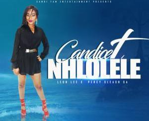 Download Mp3 Candice T – Nhlolele Ft. Leon Lee x Percy Sleash SA