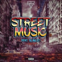 Download Mp3 DJ Capital – Street Music Ft. Blaklez