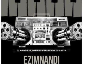 Download Mp3 DJ Manzo SA – Ezimnandi Ft. Comado & Mthandazo Gatya