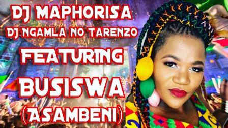 DJ Maphorisa & DJ Ngamla No Tarenzo – Asambeni Ft. Busiswa Fakaza Download