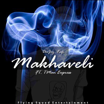 Download Mp3 Deejay Kafi – Makhaveli Ft. Tman Express