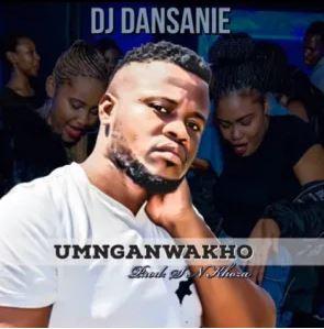Dj Dansanie – Umnganwakho Mp3 Download