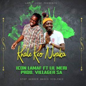 Download Mp3 Icon Lamaf – Khale Keo Nyaka Ft. Lil Meri