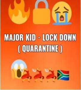 Major Kid – LockDown (Quarantine) Mp3 Download Fakaza