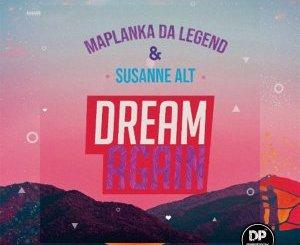 Download Mp3 Maplanka Da Legend & Susanne Alt – Dream Again (Original Mix)