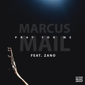 Download Mp3 Marcus Mail – Pray For Me Ft. Zano
