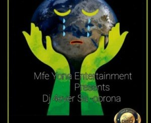 Download Mp3 Dj 4ever Sa – Corona
