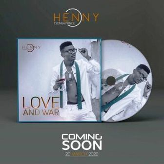 Henny C – Love and War Mp3 Download Fakaza