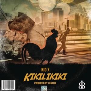 Download Mp3 Kid X – Kikilikiki (Prod. by Lunatik)