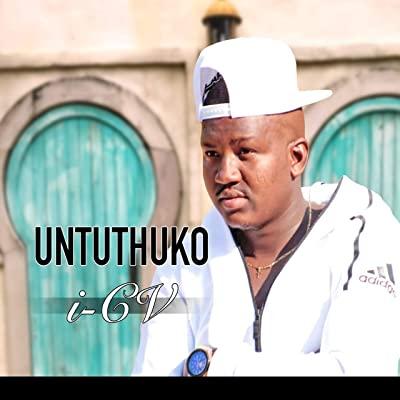 UNtuthuko – I-CV Fakaza Download Mp3