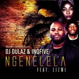 Download Mp3: DJ Dulaz & InQfive – Ngenelela Ft. Lizwi