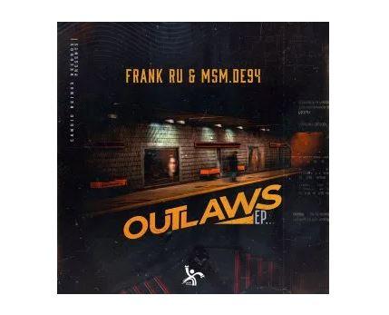 Frank Ru & MSM.DE94 – Outlaws