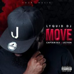 Download Mp3: Lyquid_DJ – Move Ft. Captain Blu & Lection