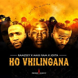 Download Mp3: Ramzeey, Mass Ram & Josta – Ho Vhilingana