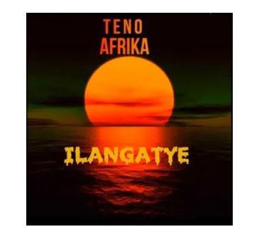 Teno Afrika – Ilangatye